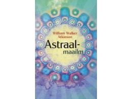 Astraalmaailm - William Walker Atkinson - VIIMANE