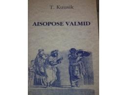 Aisopose valmid - T. Kuusik - VIIMASED - SOODUSPAKKUMINE